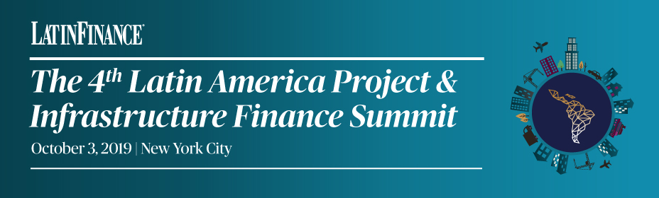 4th Latin America Project & Infrastructure Finance Summit