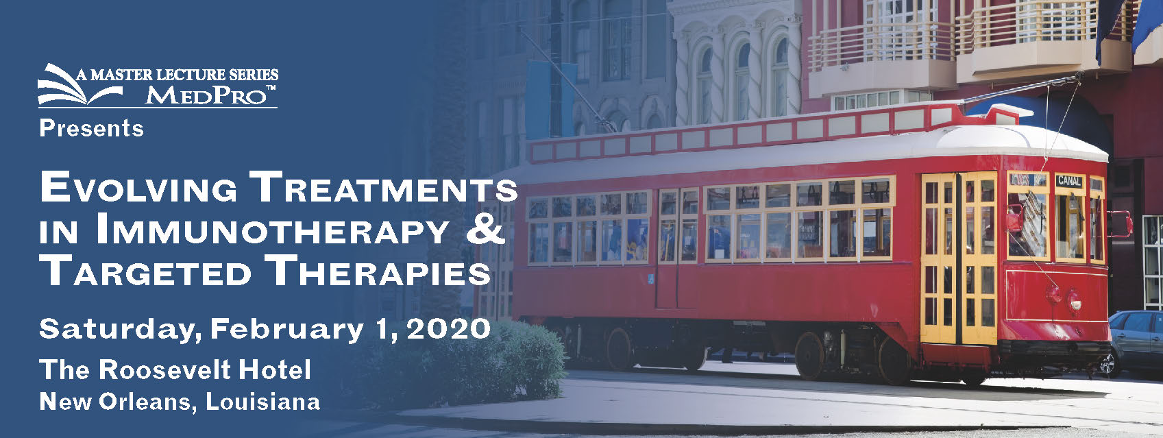 MLS - Evolving Treatments in Immunotherapy & Targeted Therapies - February 1, 2020 - New Orleans,  LA