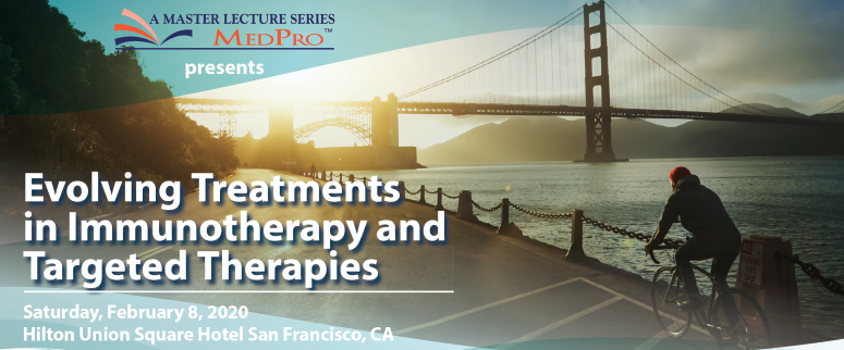 MLS - Evolving Treatments in Immunotherapy & Targeted Therapies - February 8, 2020 - San Francisco, CA