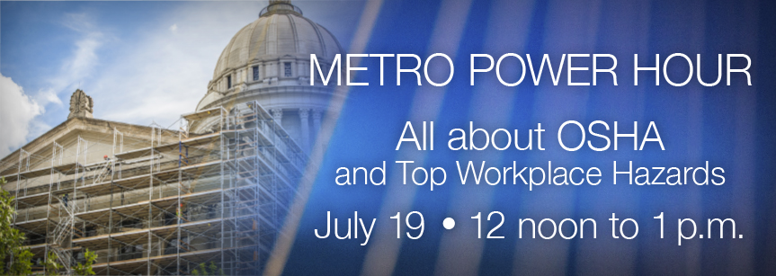 Metro Power Hour: All About OSHA and Top Workplace Hazards