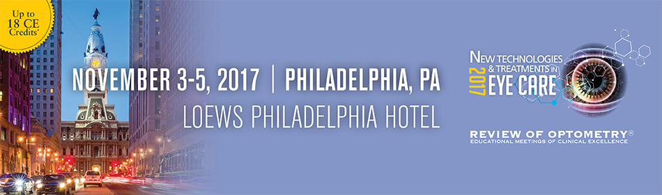 2017 New Technologies & Treatments in Eye Care: Philadelphia