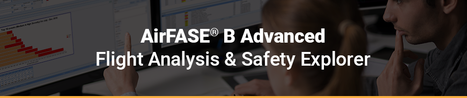 AirFASE® B (Flight Analysis and Safety Explorer) Training