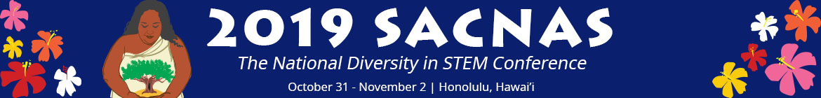 2019 SACNAS - The National Diversity in STEM Conference