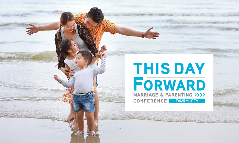 This Day Forward Marriage & Parenting Conference - FamilyLife Canada