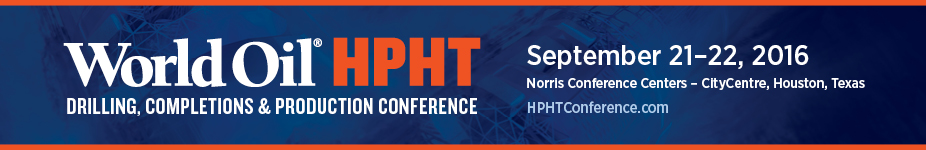 World Oil HPHT Drilling, Completions and Production Conference 2016