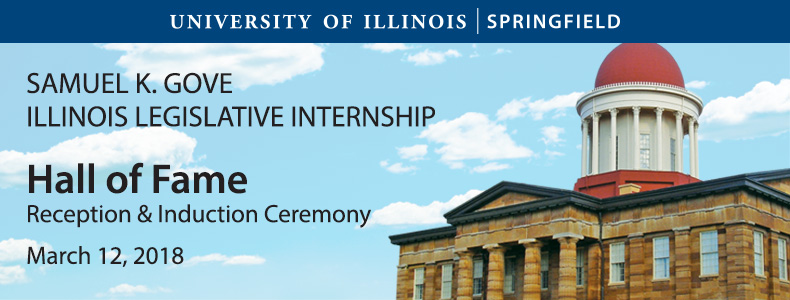 FY18 Samuel K. Gove Illinois Legislative Intern Program Hall of Fame Reception and Induction Ceremony