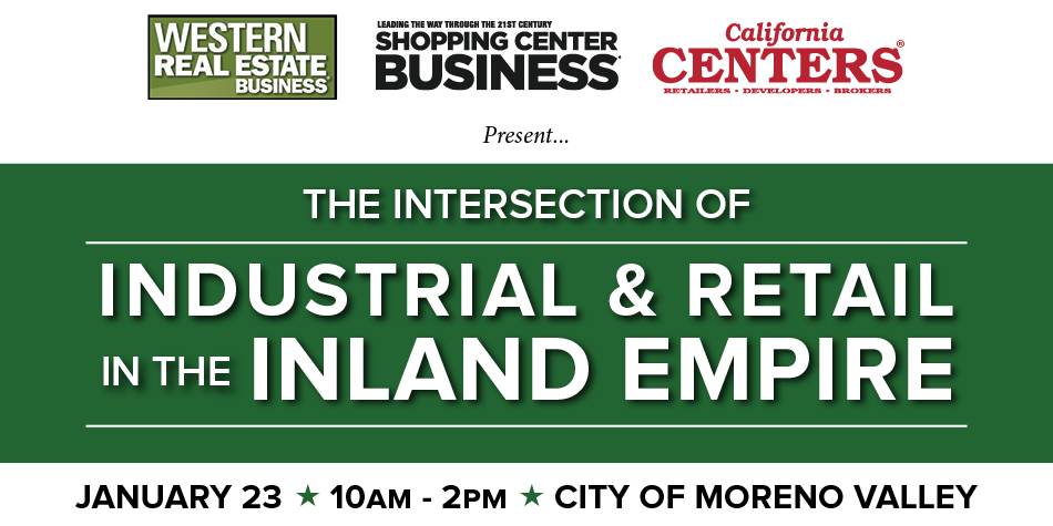 The Intersection of Industrial and Retail Conference in the Inland Empire Conference