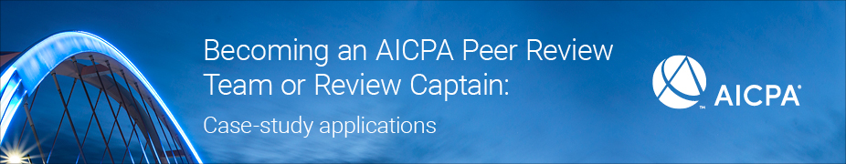 Becoming an AICPA Peer Review Team or Review Captain 2018