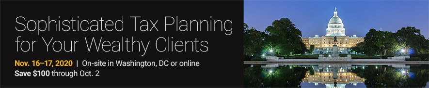 2020 AICPA Sophisticated Tax Planning for Your Wealthy Clients Conference - Group Sales