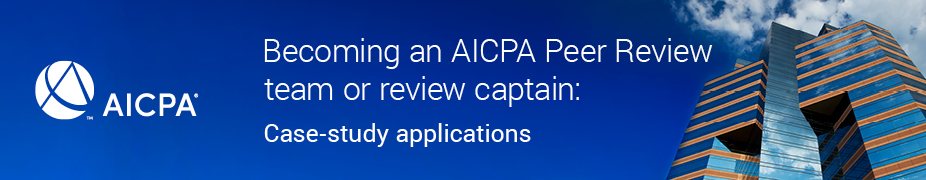 Becoming an AICPA Peer Review Team or Review Captain October 2019