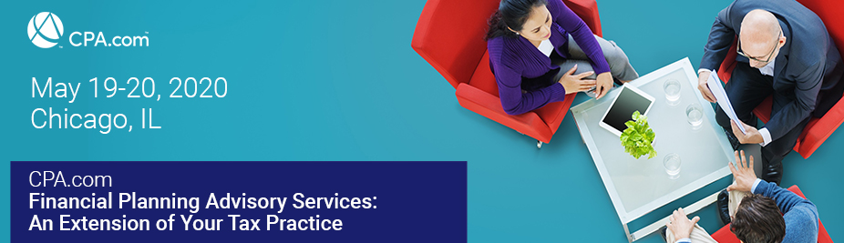 Financial Planning Advisory Services: An Extension of Your Tax Practice (CPA.com) - May 2020