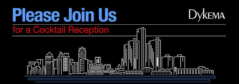 Invitation to Dykema's Real Estate Networking Reception!