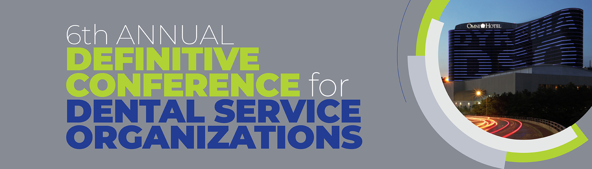 COPY OF The 6th Annual Definitive Conference for Dental Service Organizations