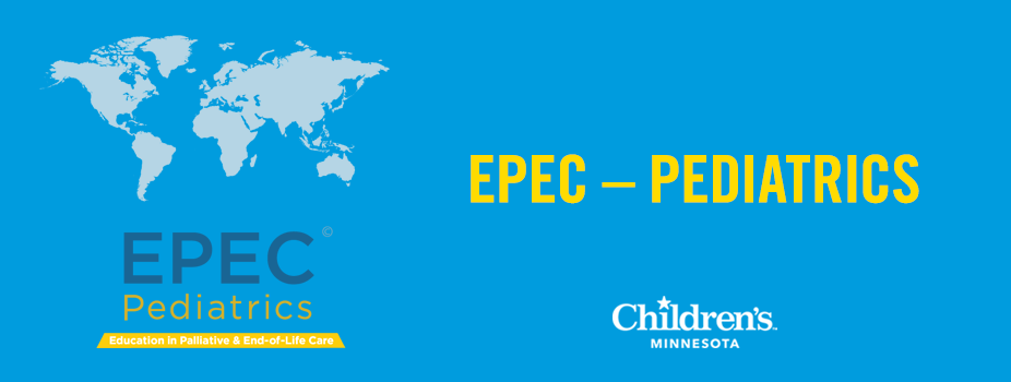 2018 Education in Palliative and End-of-Life Care (EPEC) – Pediatrics