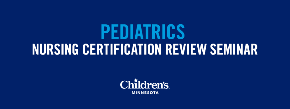 Certified Pediatric Emergency Nurse Certification Review Seminar