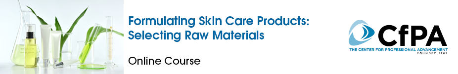 Formulating Skin Care Products: Selecting Raw Materials