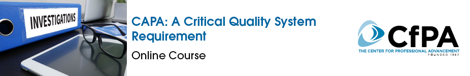 CAPA: A Critical Quality System Requirement