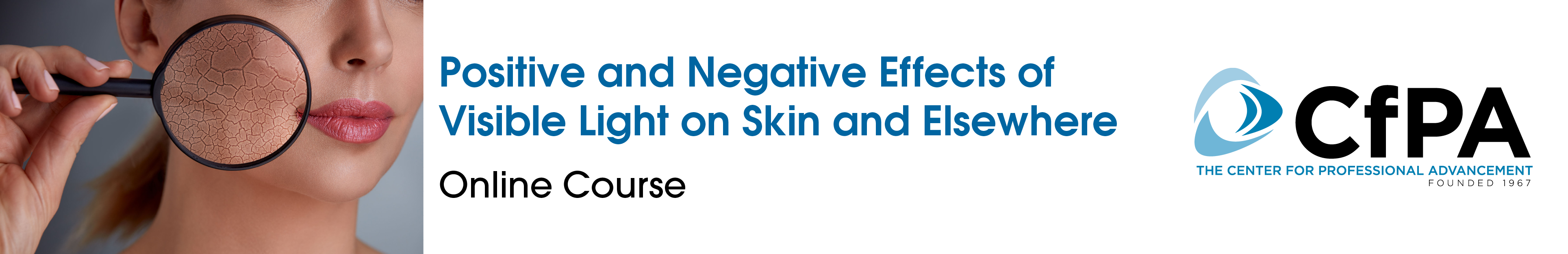 The Positive and Negative Effects of Visible Light on Skin and Elsewhere