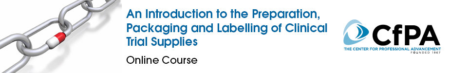An Introduction to the Preparation, Packaging and Labelling of Clinical Trial Supplies
