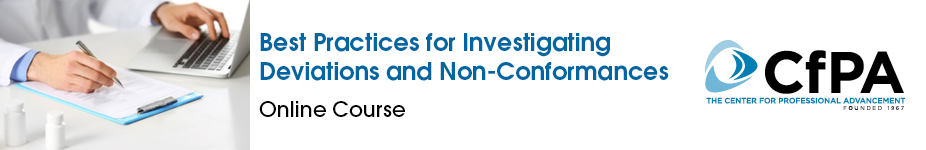 Best Practices for Investigating  Deviations and Non-Conformances