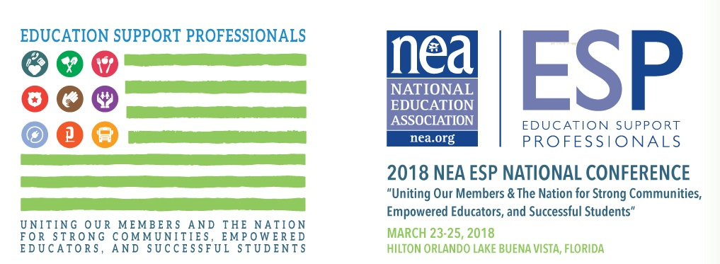 "2018 NEA ESP National Conference ""Education Support Professionals: Uniting our Members and the Nation for Strong Communities, Empowered Educators, and Successful Students"""