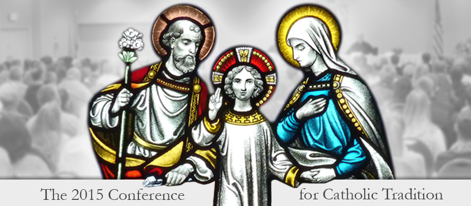 2015 Conference for Catholic Tradition