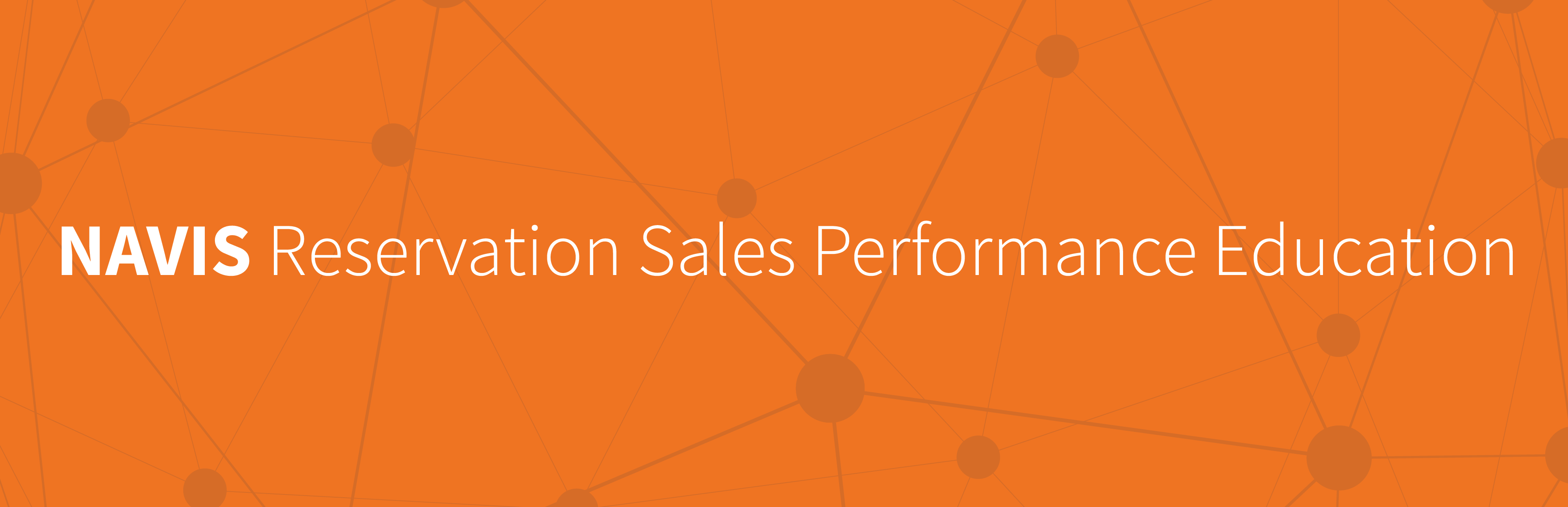 NAVIS Reservation Sales Performance Education Fall 2019