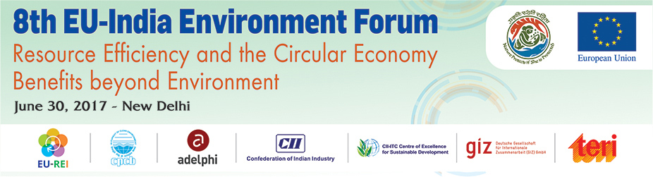 8th EU – India Environment Forum: Resource Efficiency and Circular Economy – Benefits Beyond Environment