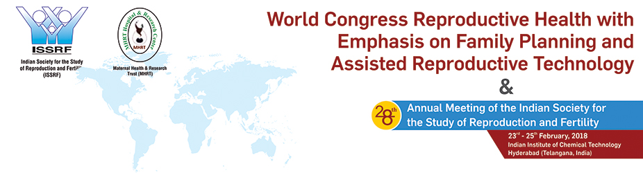 World Congress Reproductive Health with Emphasis on Family Planning and Assisted Reproductive Technology and 28th Annual Meeting of the Indian Society for the Study of Reproduction and Fertility