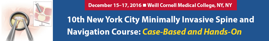 10th New York City Minimally Invasive Spine and Navigation Course: Case-Based and Hands-On