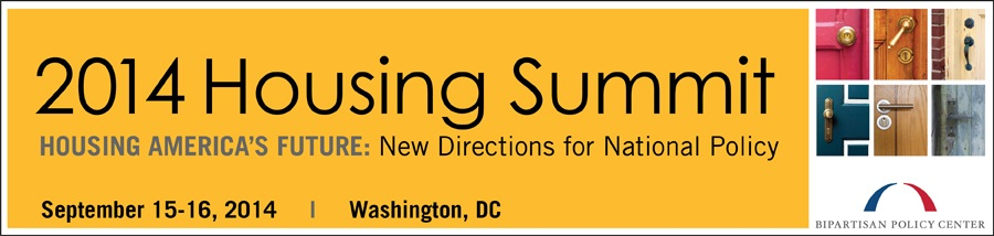 Bipartisan Policy Center 2014 Housing Summit