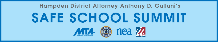 The First MTA/NEA/Hampden District Attorney Anthony D. Gulluni's Safe School Summit
