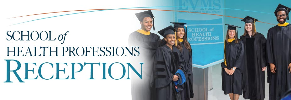 2018 EVMS School of Health Professions Commencement Reception