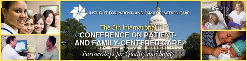 The 5th International Conference on Patient- and Family-Centered Care