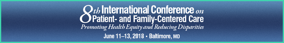 The 8th International Conference on Patient- and Family-Centered Care