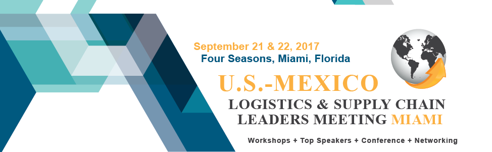U.S.-Mexico Logistics & Supply Chain Leaders Meeting