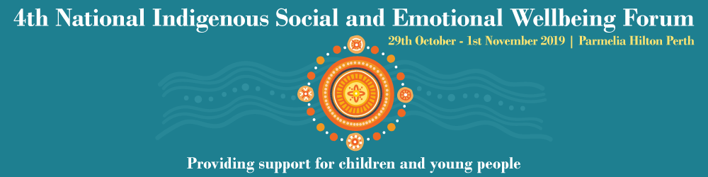 4th Indigenous Social and Emotional Wellbeing Forum