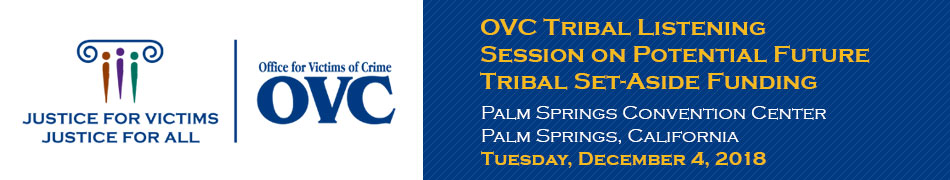OVC Tribal Listening Session on Potential Future Tribal Set-Aside Funding