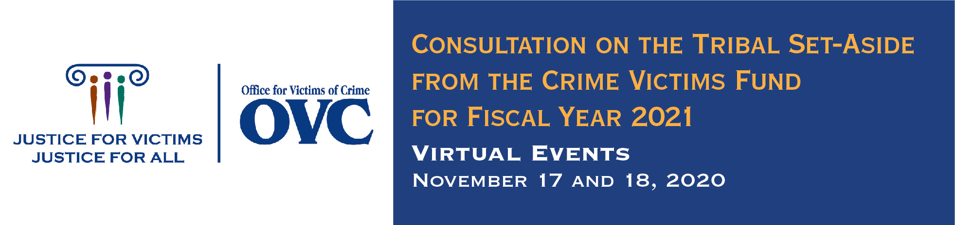 Consultation on the Tribal Set-Aside from the Crime Victims Fund for Fiscal Year 2021 (Virtual Events)