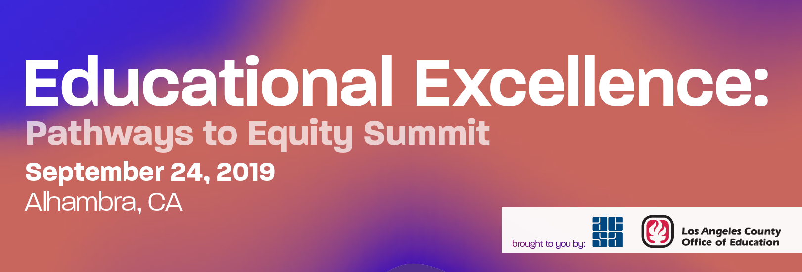 2019 Educational Excellence: Pathways to Equity Summit