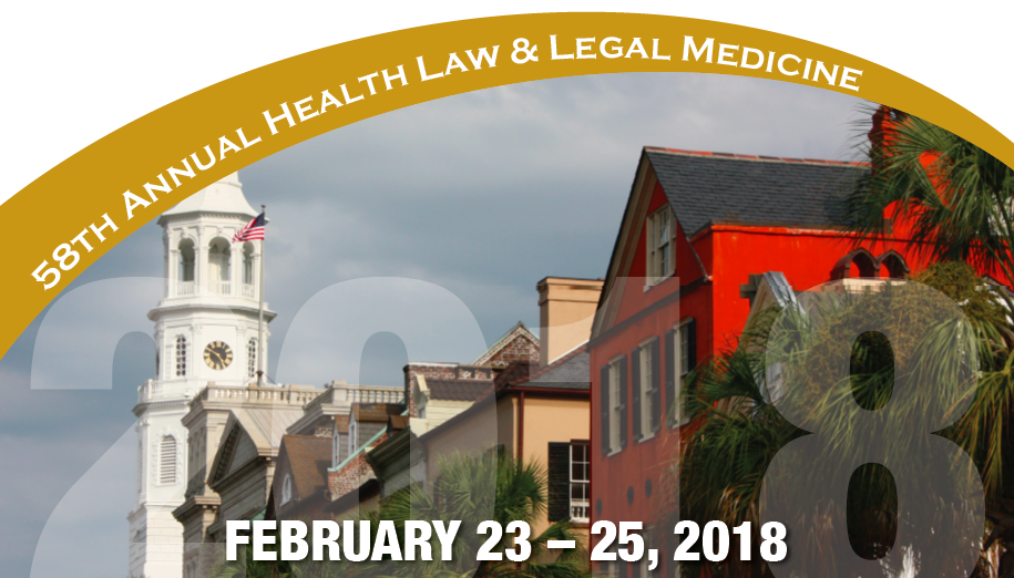 58th Annual Health Law & Legal Medicine: The Old, The New and the Now