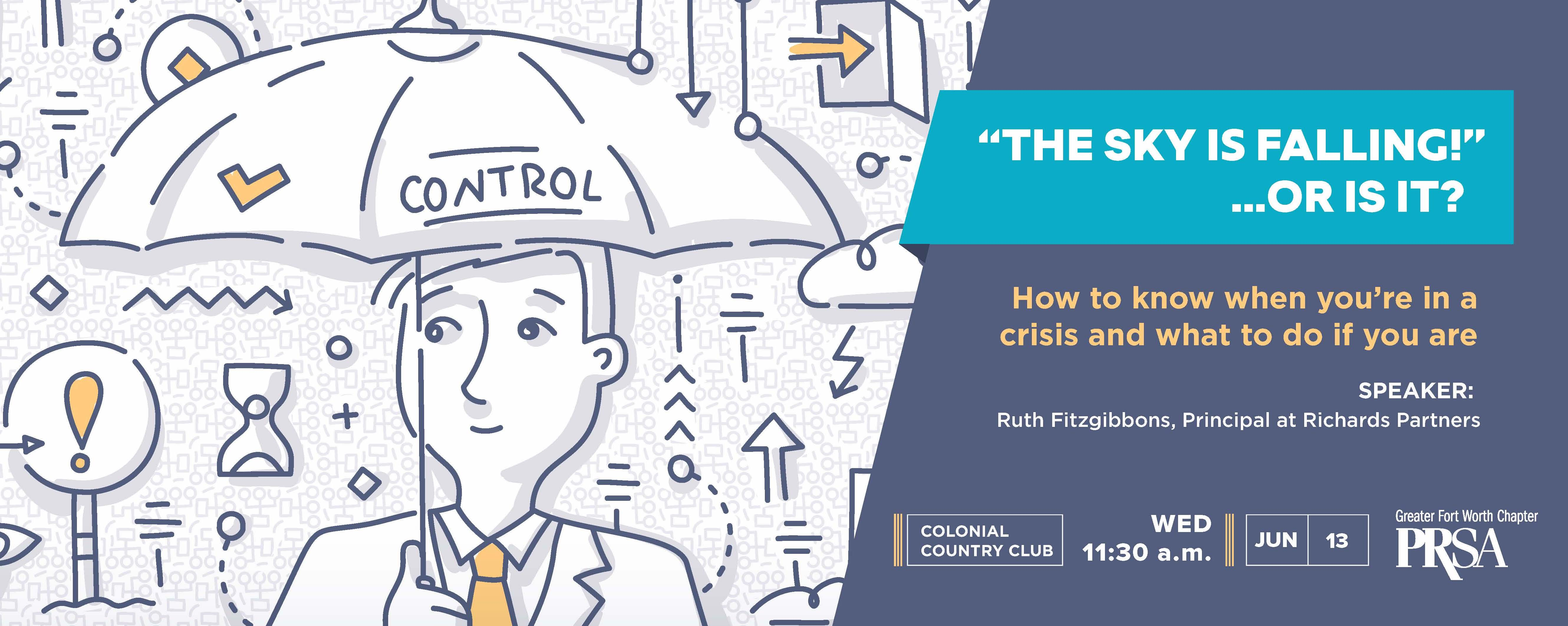 The Sky is Falling! (Or is it?) How to know when you're in a crisis and what to do if you are