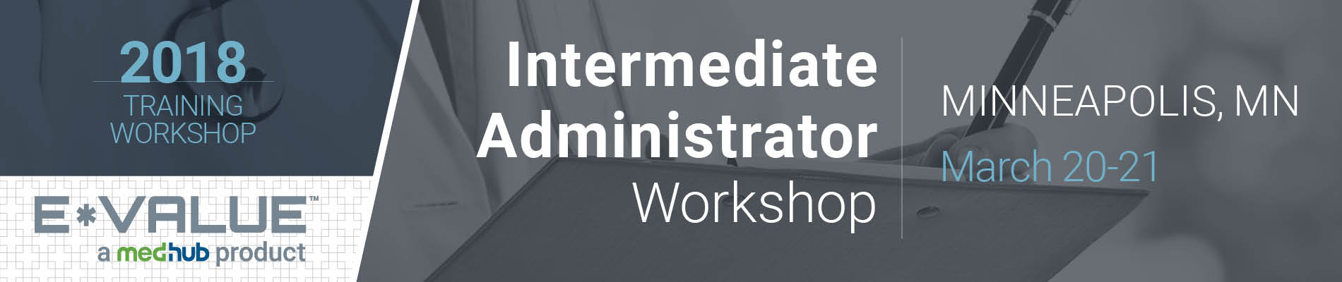 Intermediate E*Value Administrator Workshop (March 20-21)