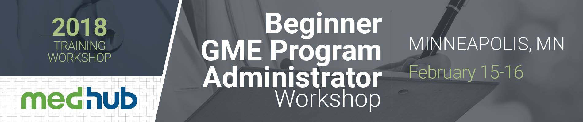 MedHub New GME Program Administrator Workshop (February 15-16)