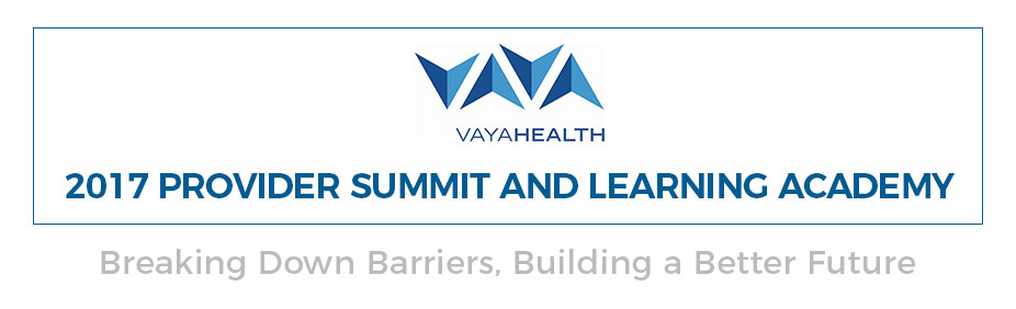 Vaya  Health 2017 Provider Summit and Learning Academy