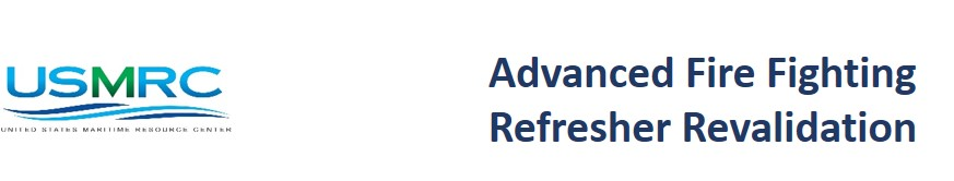 Advanced Fire Fighting Refresher-Revalidation