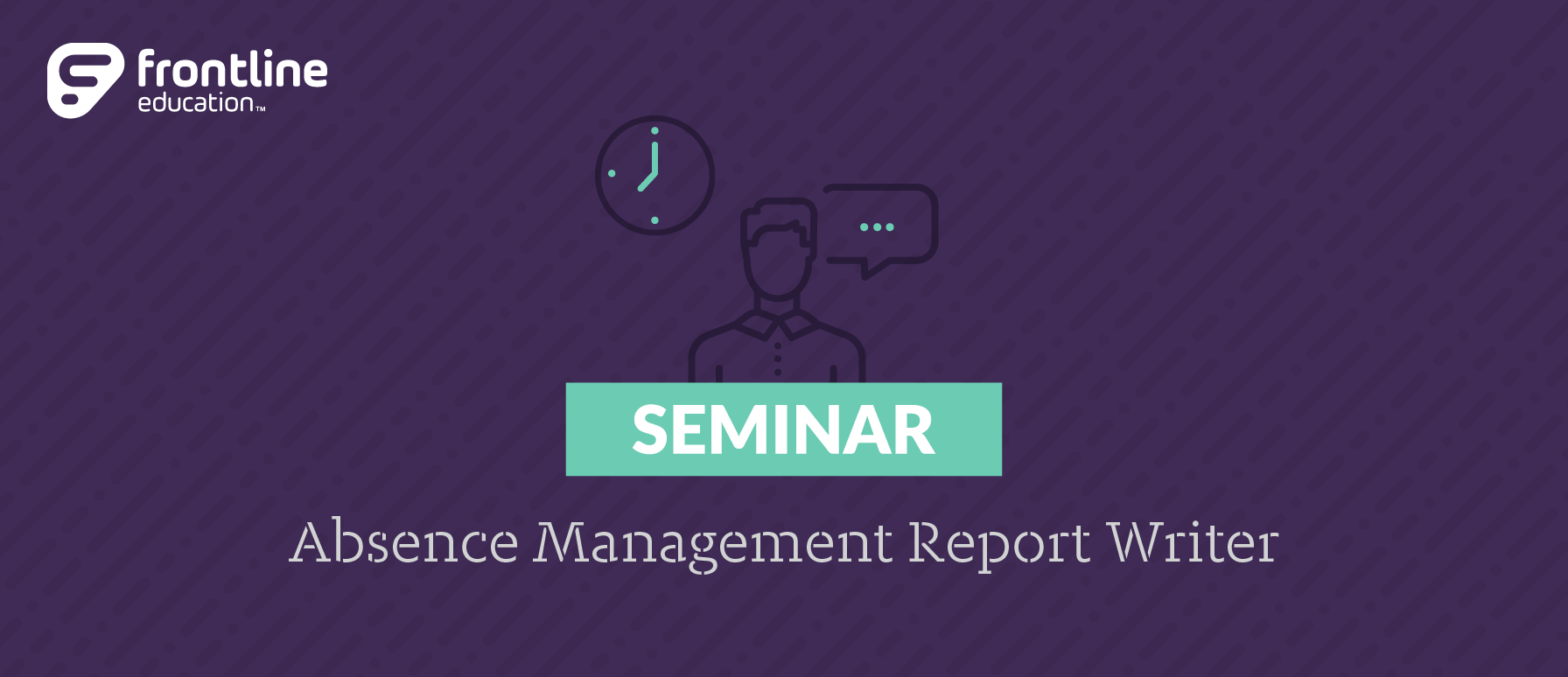 Report Writer  Facilitated Online Seminar Absence Management(Aesop) December 2019