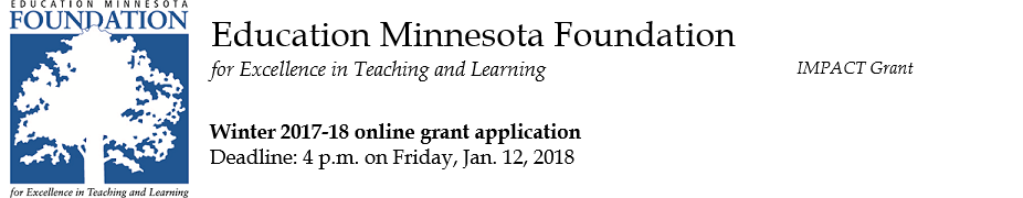 Education Minnesota Foundation Winter 2017-18 IMPACT Grant Application