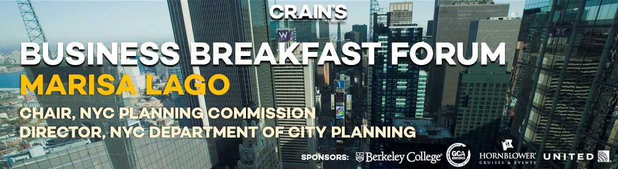 Crain's 2017 Business Breakfast Forum: Marisa Lago, Chair, NYC Planning Commission; Director, NYC Department of City Planning