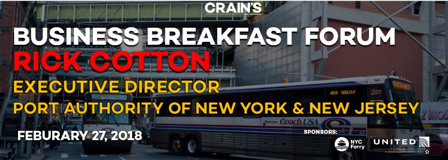 Crain's Business Breakfast Forum: Rick Cotton, Executive Director, Port Authority
